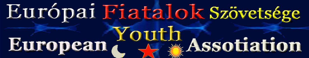 Európai Fiatalok Szövetsége * European Youth Association